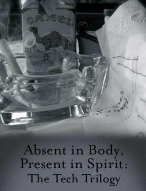 Absent in Body, Present in Spirit: The Tech Trilogy